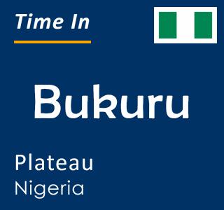 Current time in Bukuru, Plateau, Nigeria