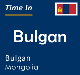 Current time in Bulgan, Bulgan, Mongolia