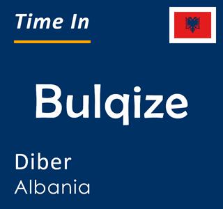 Current time in Bulqize, Diber, Albania