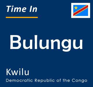 Current time in Bulungu, Kwilu, Democratic Republic of the Congo