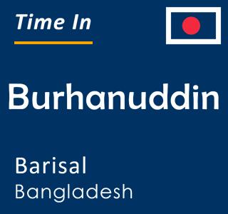 Current time in Burhanuddin, Barisal, Bangladesh
