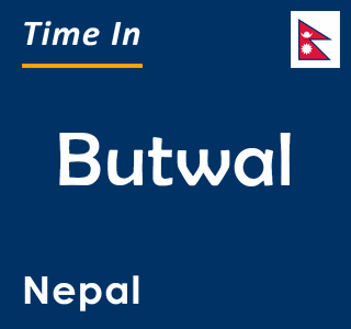 Current time in Butwal, Nepal