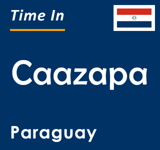 Current time in Caazapa, Paraguay
