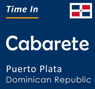 Current time in Cabarete, Puerto Plata, Dominican Republic