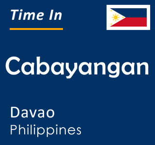 Current time in Cabayangan, Davao, Philippines