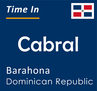 Current time in Cabral, Barahona, Dominican Republic