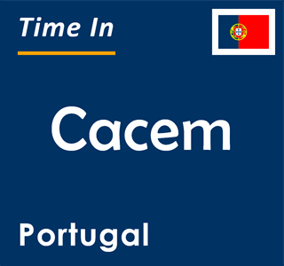 Current time in Cacem, Portugal