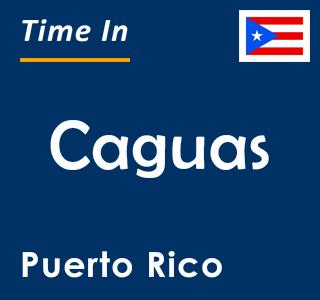 Current time in Caguas, Puerto Rico