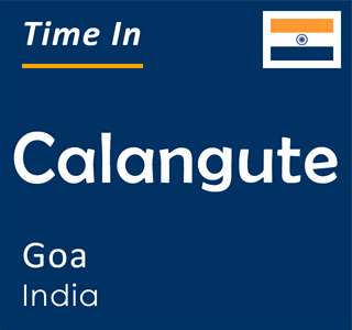 Current time in Calangute, Goa, India