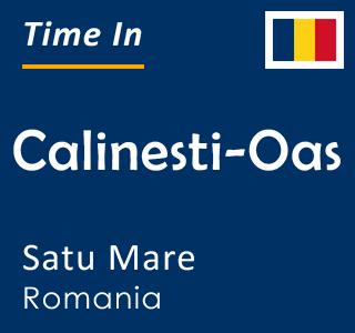 Current time in Calinesti-Oas, Satu Mare, Romania