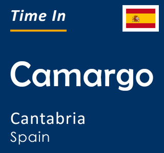 Current time in Camargo, Cantabria, Spain