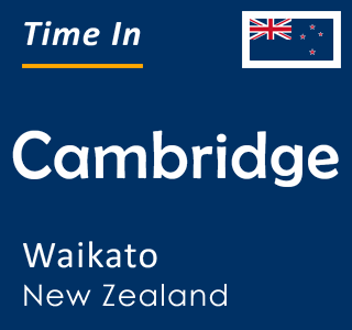 Current time in Cambridge, Waikato, New Zealand