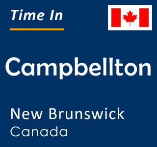 Current time in Campbellton, New Brunswick, Canada