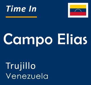 Current time in Campo Elias, Trujillo, Venezuela