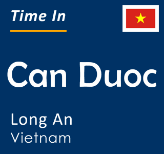Current time in Can Duoc, Long An, Vietnam