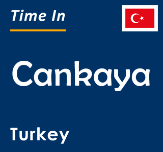Current time in Cankaya, Turkey