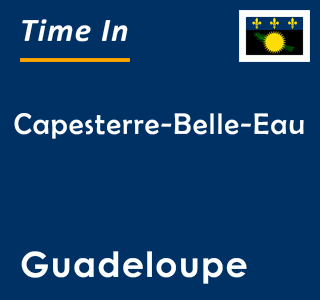 Current time in Capesterre-Belle-Eau, Guadeloupe