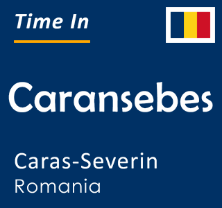 Current time in Caransebes, Caras-Severin, Romania