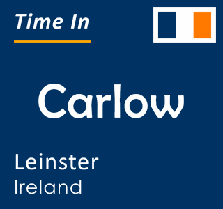 Current time in Carlow, Leinster, Ireland