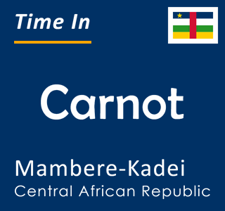 Current time in Carnot, Mambere-Kadei, Central African Republic