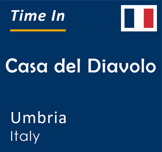 Current time in Casa del Diavolo, Umbria, Italy