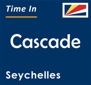 Current time in Cascade, Seychelles