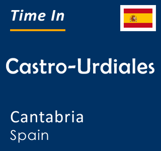 Current time in Castro-Urdiales, Cantabria, Spain