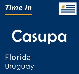 Current time in Casupa, Florida, Uruguay