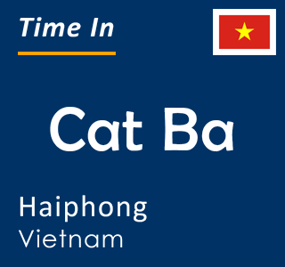Current time in Cat Ba, Haiphong, Vietnam