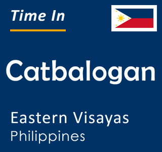 Current time in Catbalogan, Eastern Visayas, Philippines