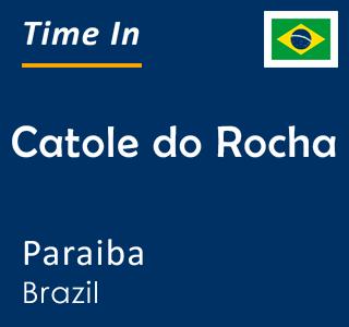 Current time in Catole do Rocha, Paraiba, Brazil
