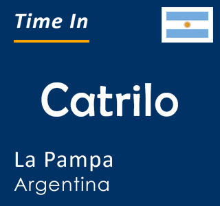 Current time in Catrilo, La Pampa, Argentina