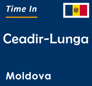Current time in Ceadir-Lunga, Moldova