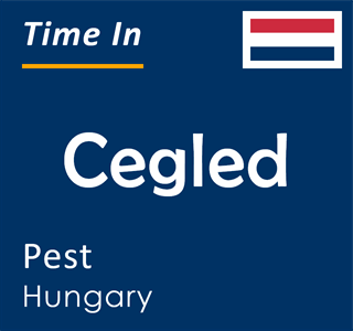 Current time in Cegled, Pest, Hungary