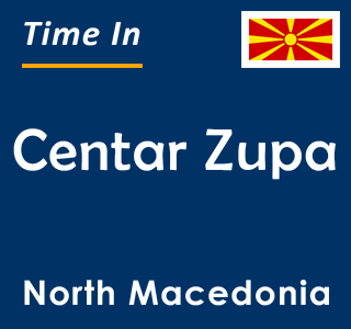 Current time in Centar Zupa, North Macedonia