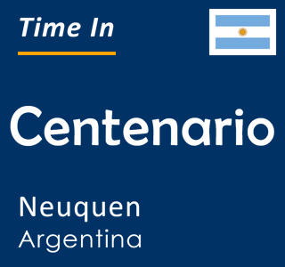 Current time in Centenario, Neuquen, Argentina