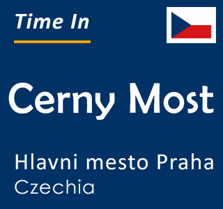 Current time in Cerny Most, Hlavni mesto Praha, Czechia