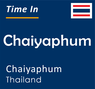Current time in Chaiyaphum, Chaiyaphum, Thailand