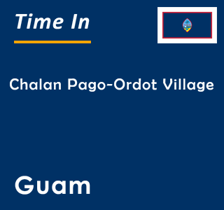 Current time in Chalan Pago-Ordot Village, Guam