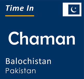 Current time in Chaman, Balochistan, Pakistan