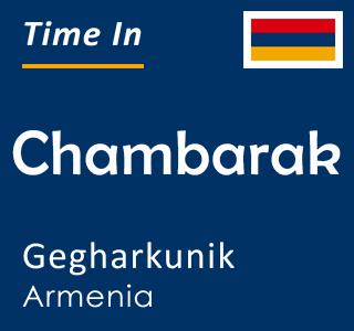 Current time in Chambarak, Gegharkunik, Armenia
