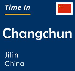 Current time in Changchun, Jilin, China