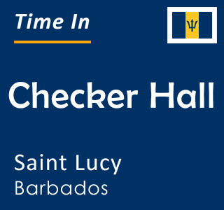 Current time in Checker Hall, Saint Lucy, Barbados