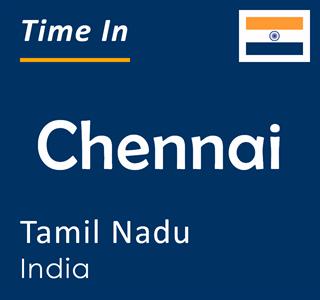 Current time in Chennai, Tamil Nadu, India