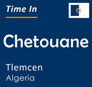 Current time in Chetouane, Tlemcen, Algeria
