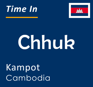 Current time in Chhuk, Kampot, Cambodia