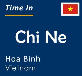 Current time in Chi Ne, Hoa Binh, Vietnam