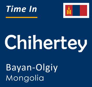 Current time in Chihertey, Bayan-Olgiy, Mongolia