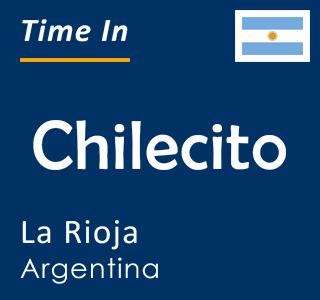 Current time in Chilecito, La Rioja, Argentina