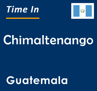 Current time in Chimaltenango, Guatemala
